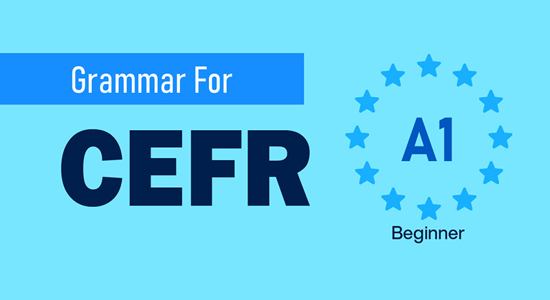 GRAMMAR FOR CEFR (A1)