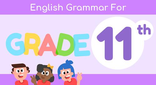 ENGLISH GRAMMAR FOR 11TH GRADE