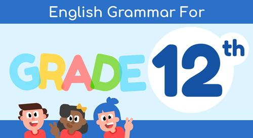 ENGLISH GRAMMAR FOR 12TH GRADE