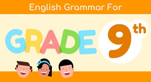 ENGLISH GRAMMAR FOR 9TH GRADE
